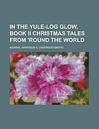 In the yule-log glow book ii: christmas tales from 'round the world'