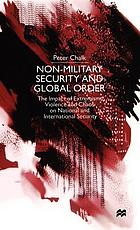 Non-military security and global order : the impact of extremism, violence, and chaos on national and international security
