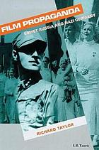 Film propaganda : Soviet Russia and Nazi Germany