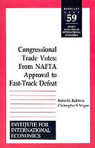 Congressional trade votes : from NAFTA approval to fast track defeat