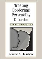 Treating borderline personality disorder : the dialectical approach