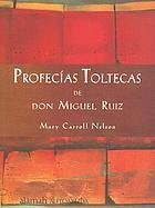 Profecías toltecas de Don Miguel Ruiz