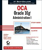 OCA Oracle 10g administration I : study guideOracle 10g administration I study guide
