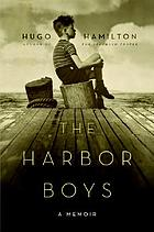 The harbor boys : a memoir