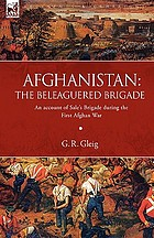 Afghanistan : the beleaguered brigade : an account of Sale's Brigrade during the First Afghan War