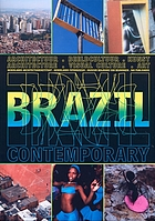Brazil contemporary : architectuur, beeldcultuur, kunst = architecture, visual culture, art