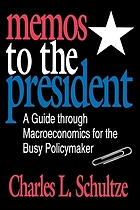Memos to the president : a guide through macroeconomics for the busy policymaker