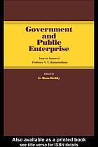 Government and public enterprise : essays in honour of Professor V.V. Ramanadham