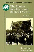 The Russian Revolution and Bolshevik victory, why and how?