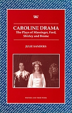 Caroline drama : the plays of Massinger, Ford, Shirley, and Brome