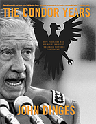 The Condor years : how Pinochet and his allies brought terrorism to three continents ; with a new afterword by the author