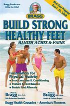 Bragg build strong healthy feet : making a stand for healthy feet