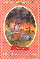Hard times on the prairie : adapted from the Little house books by Laura Ingalls Wilder