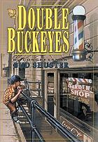 Double Buckeyes : a story of the way America used to beSecret harvest : a novel