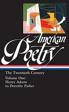 American poetry, volume one : twentieth century : Henry Adams to Dorothy Parker