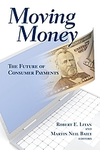 Moving money : the future of consumer payments