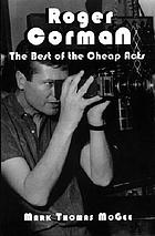 Roger Corman, the best of the cheap acts