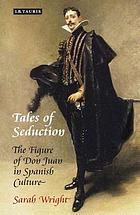 Tales of seduction the figure of Don Juan in Spanish culture