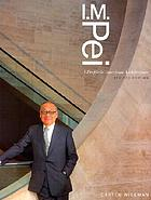 I. M. Pei : with an illustrated catalogue of the buildings and projects