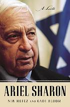 Ariel Sharon : a life