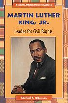 Martin Luther King, Jr. : leader for civil rights