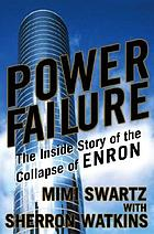 Power failure : the inside story of the collapse of Enron