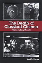 The death of classical cinema Hitchcock, Lang, Minnelli