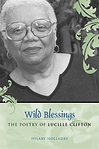 Wild blessings : the poetry of Lucille Clifton