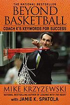 Beyond basketball : Coach K's keywords for success