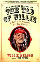 The Tao of Willie : a guide to the happiness in your heart