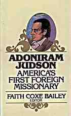 Adoniram Judson, missionary to Burma, 1813 to 1850