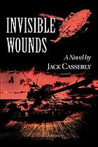Invisible wounds : a novel