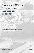 Race and White identity in southern fiction : from Faulkner to Morrison
