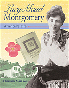 Lucy Maud Montgomery : a writer's life