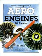 World encyclopaedia of aero engines : all major aircraft power plants, from the Wright brothers to the present day