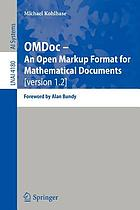 OMDoc -- an open markup format for mathematical documents (version 1.2)OMDoc - an open markup format for mathematical documents : [version 1.2]