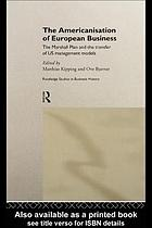 The Americanisation of European business : the Marshall Plan and the transfer of US management models