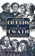 A dab of Dickens & a touch of Twain : literary lives from Shakespeare's old England to Frost's New England