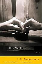 How you lose : a novel in stories