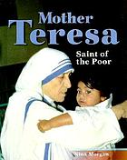 Mother Teresa : saint of the poor