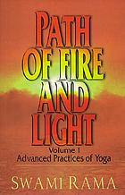 Path of fire and light : advanced practices of yoga
