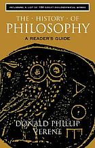 The history of philosophy : a reader's guide : including a list of 100 great philosophical works from the pre-socratics to the mid-twentieth century