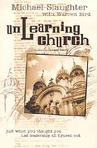 Unlearning church : just when you thought you had leadership all figured out!