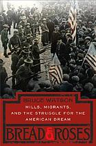 Bread and roses : mills, migrants, and the struggle for the American dream