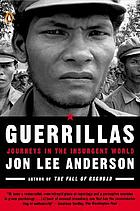 Guerrillas : the men and women fighting today's wars