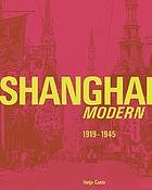 Shanghai modern, 1919-1945