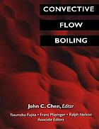 Convective flow boiling : proceedings of Convective flow boiling, an international conference held at the Banff Center for Conferences, Banff, Alberta, Canada, April 30-May 5, 1995