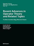 Recent advances in operator theory and related topics : the Béla Szőkefalvi-Nagy memorial volume