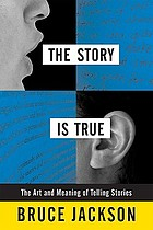 The story is true : the art and meaning of telling stories