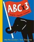 ABC x 3 : English, Español, français